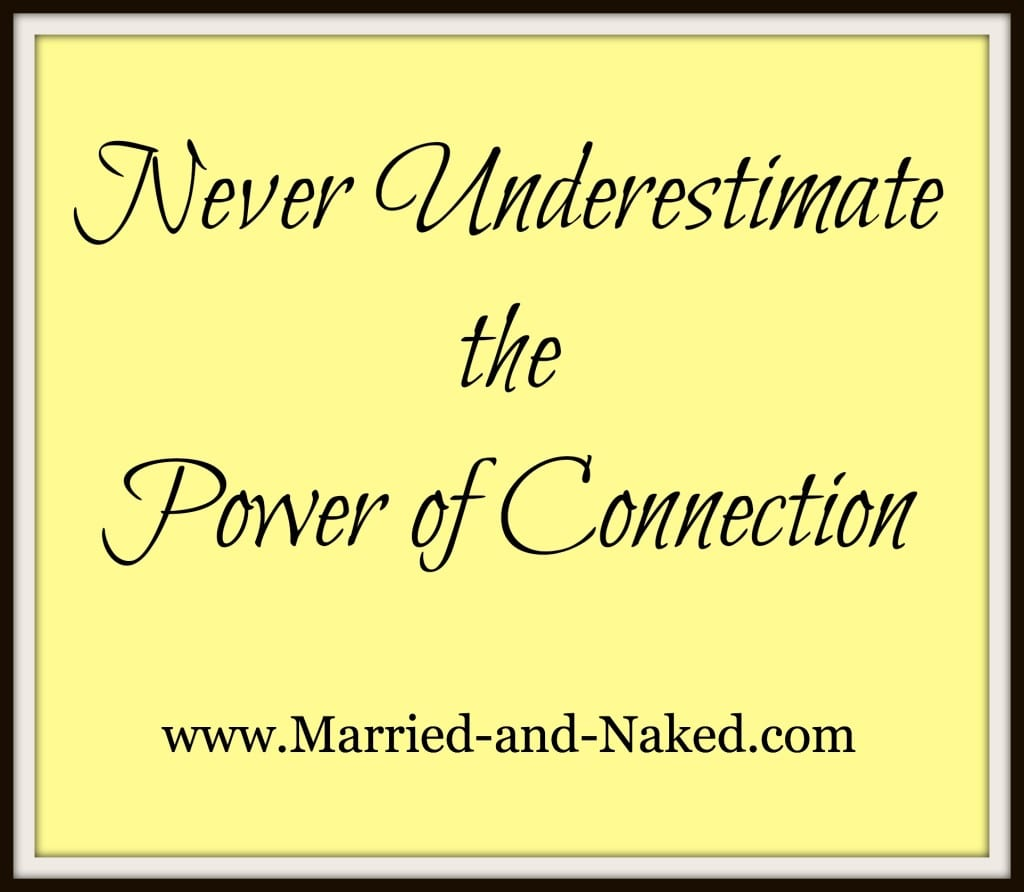 never underestimate connection - married and naked