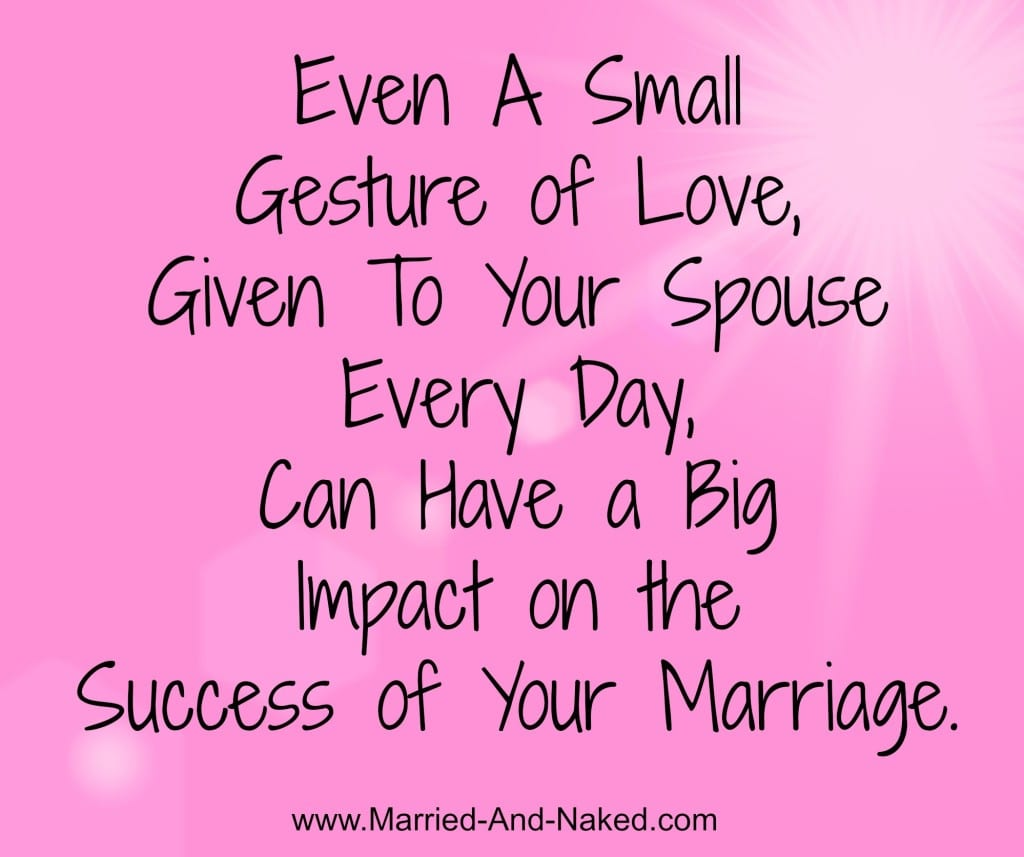 Even a small gesture of love - marriage quote- married and naked