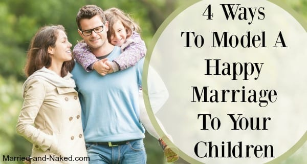 4 ways to model a happy marriage - married and naked banner