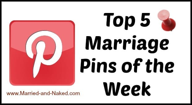 top-5-marriage-pins of the week - married and naked