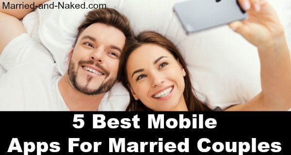 5 Best Mobile Apps For Married Couples