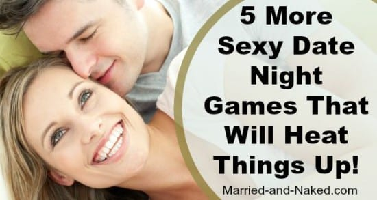 5 (more) Sexy Date Night Games <br>That Will Heat Things Up