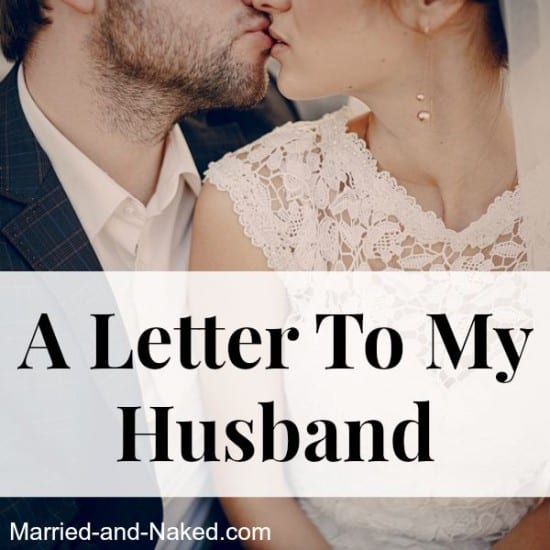 A letter to my husband - married and naked