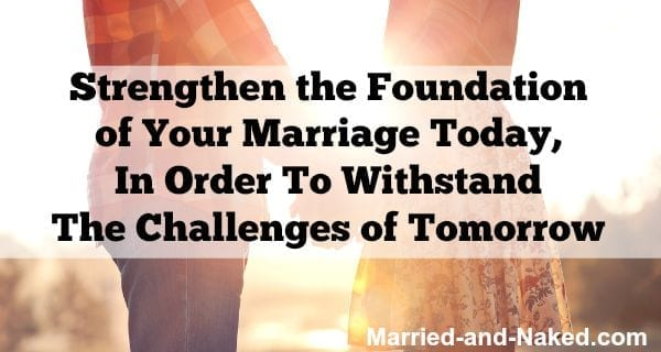 strengthen the foundation of your marriage - married and naked