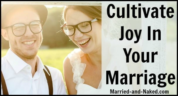 cultivate joy in your marriage banner- marriage quote