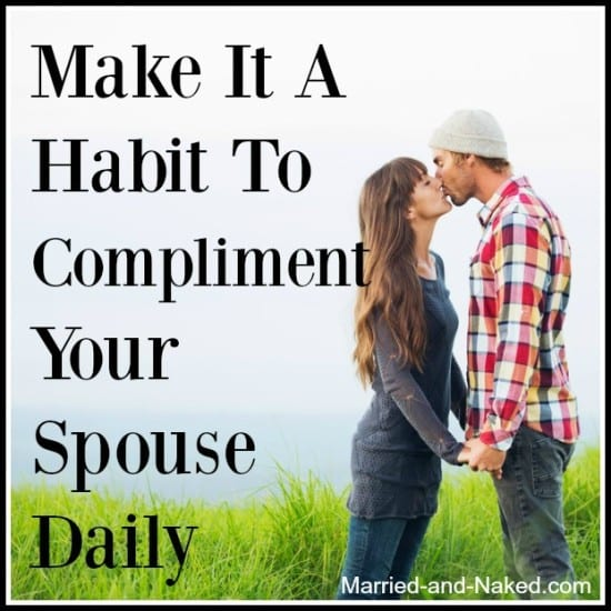 make it a habit to compliment your spouse daily, marriage quote