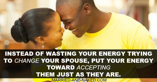 Put your energy toward acceptance - marriage quote