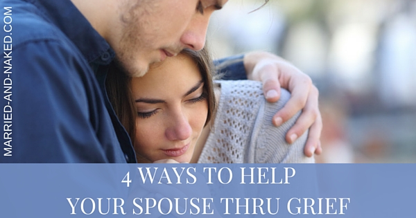 4 WAYS TO HELP YOUR SPOUSE THRU GRIEF BANNER