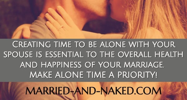 create time to be alone with your spouse. #marriage