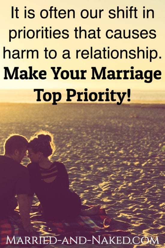 It is often our shirf in priorities that causes harm to a relationship. Make your marriage top priority! #marriagequotes #marriage