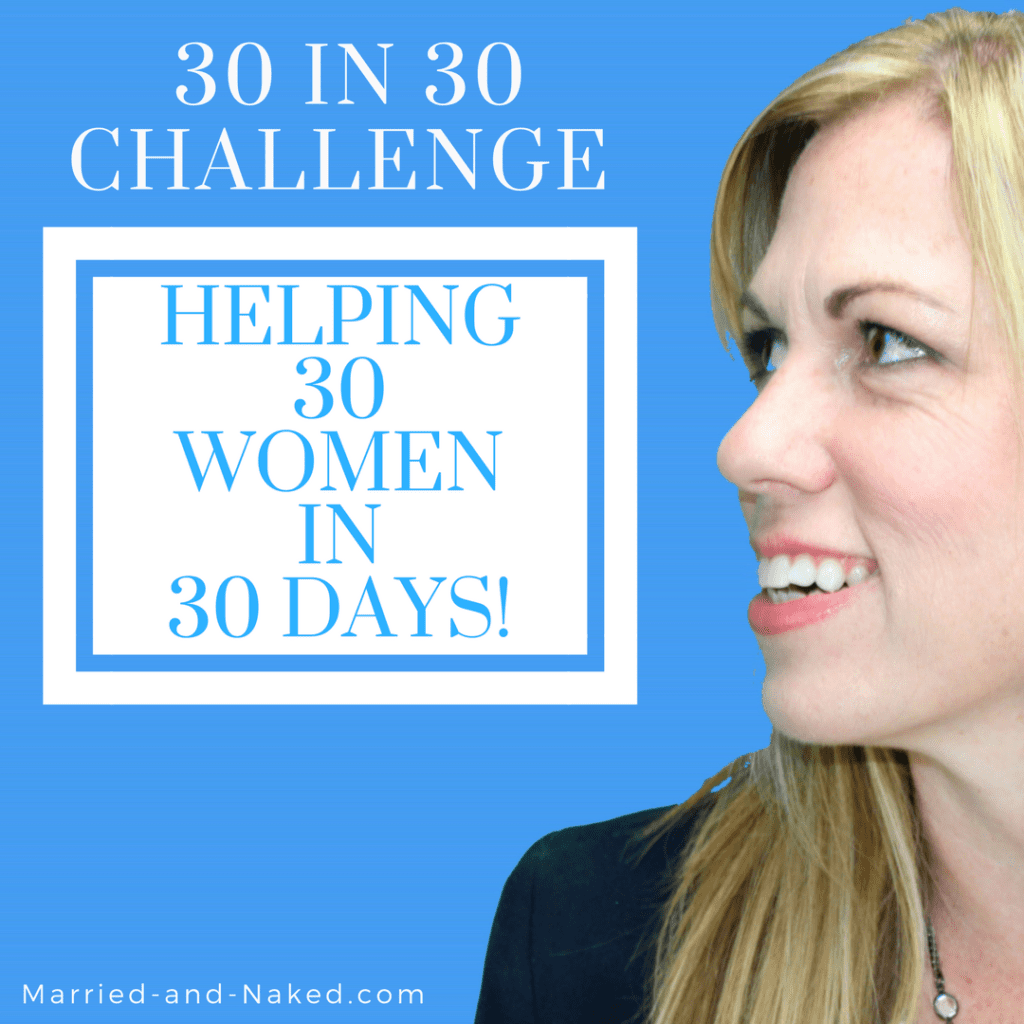 30 in 30 challenge. helping women