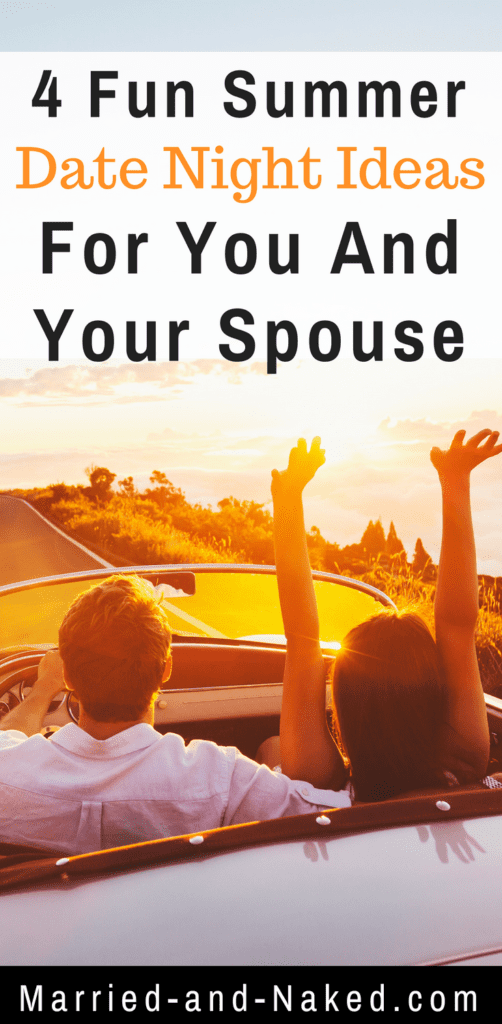4 summer date night ideas for you and your spouse