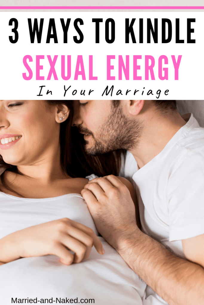 3 ways to kindle sexual energy